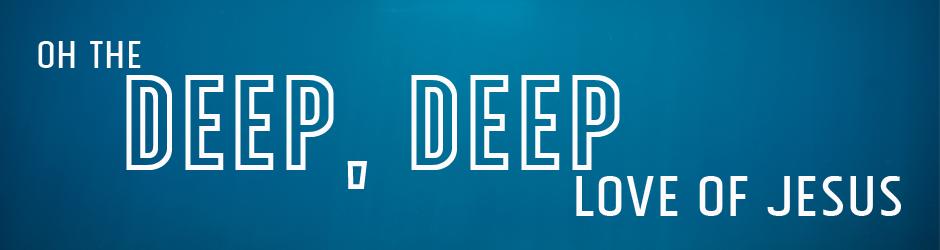 deep deep love of jesus header